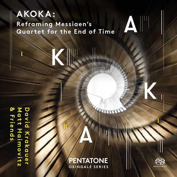 David Krakauer Akoka: Reframing Messiaen's Quartet for the End of Time