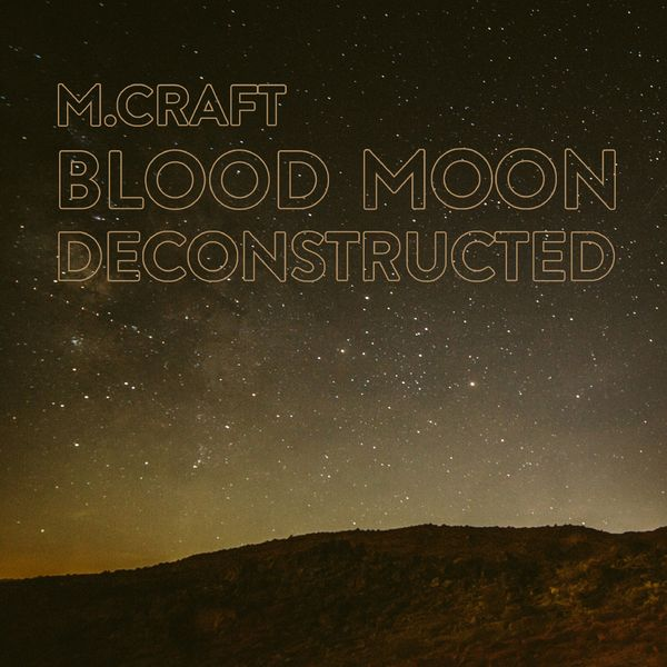 M. Craft - Blood Moon Deconstructed