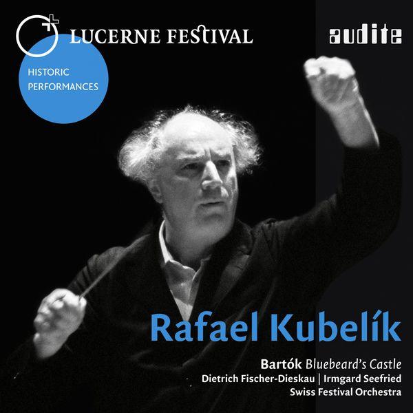Dietrich Fischer-Dieskau - Lucerne Festival Historic Performances: Rafael Kubelik (Béla Bartók: Herzog Blaubarts Burg, Sz. 48)