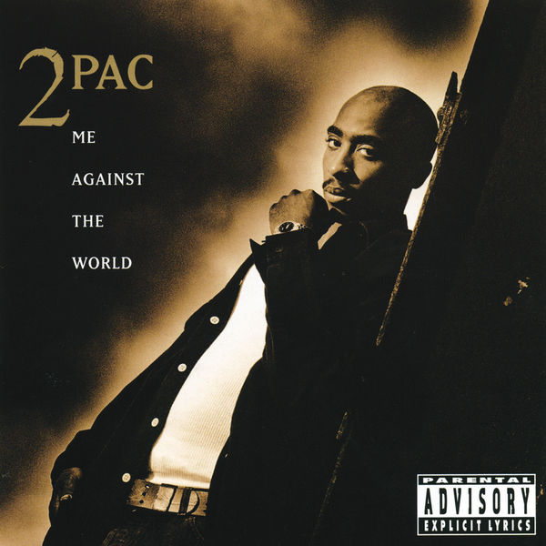 2Pac Me Against The World Discothèque Idéale Qobuz
