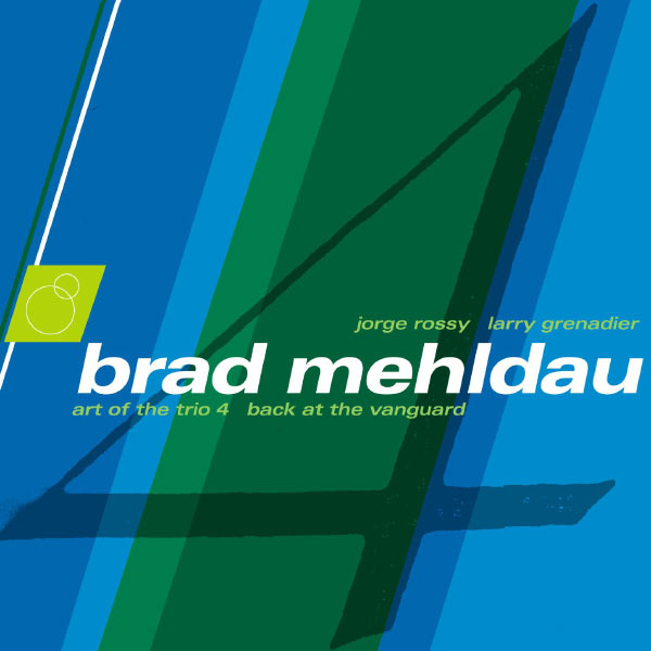 Brad Mehldau - The Art Of The Trio, Vol. 4-Back At The Vanguard