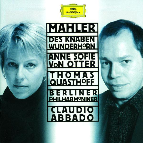 Anne Sofie von Otter - Mahler: Des Knaben Wunderhorn