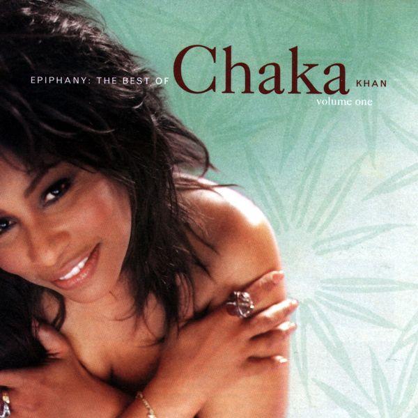 Chaka Khan - Epiphany: The Best of Chaka Khan, Vol. 1