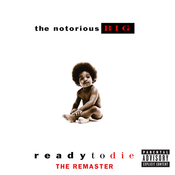 The Notorious B.I.G. - Ready To Die The Remaster (U.S. Explicit Version 94567)