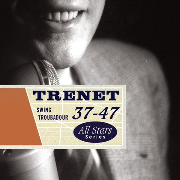 """Charles Trenet - Trenet 37-47 : """"Swing Troubadour"""""""