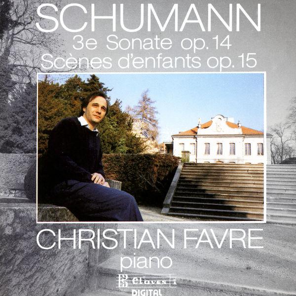 Robert Schumann - Schumann : Sonate n°3 Op. 14 - Kinderszenen Op. 15