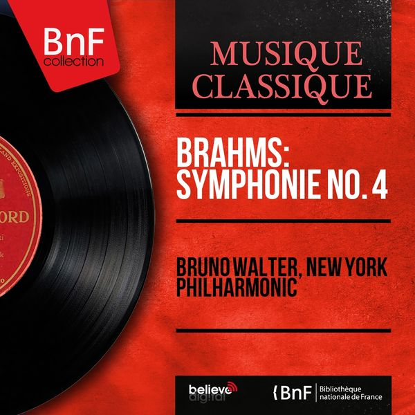 Bruno Walter, New York Philharmonic - Brahms: Symphonie No. 4 (Mono Version)