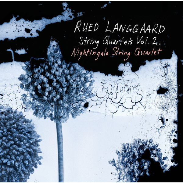 Nightingale String Quartet - Rued Langgaard : Quatuors à cordes (Vol. 2)