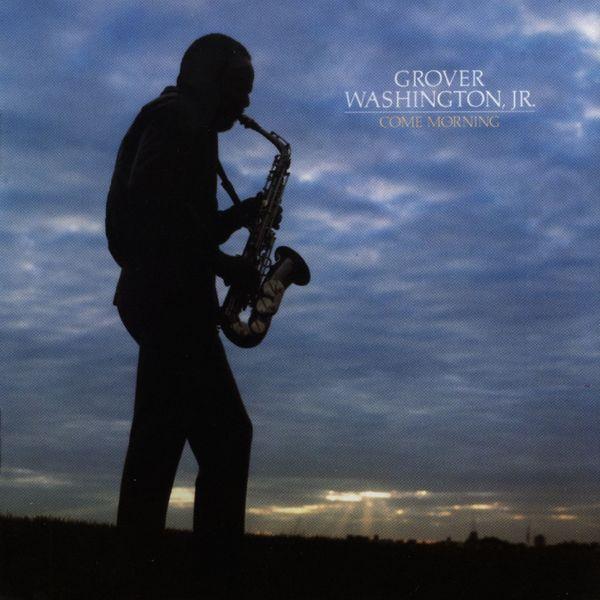 Grover Washington Jr. - Come Morning (LP Version)