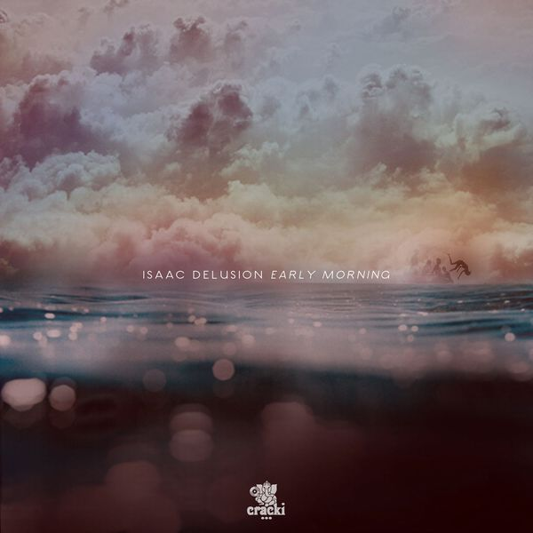 Isaac Delusion - Early Morning