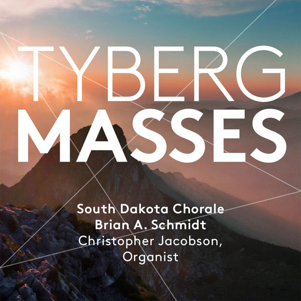 South Dakota Chorale - Tyberg: Masses