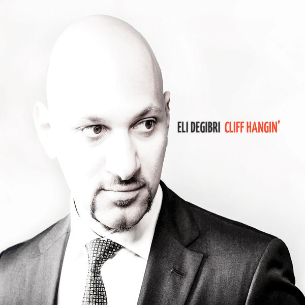 Eli Degibri - Cliff Hangin'