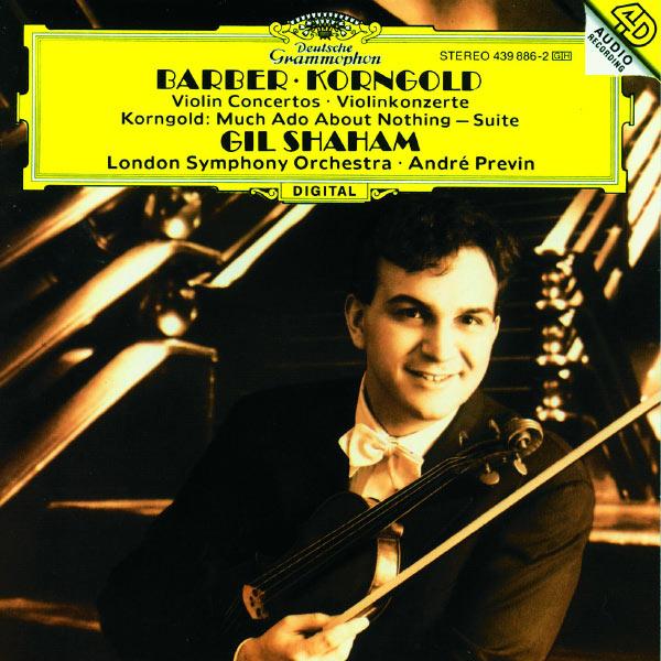 Gil Shaham - Barber: Violin Concerto / Korngold: Violin Concerto; Much Ado About Nothing
