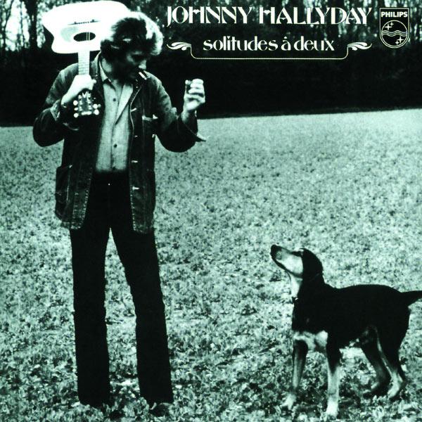 Johnny Hallyday - Solitudes A Deux
