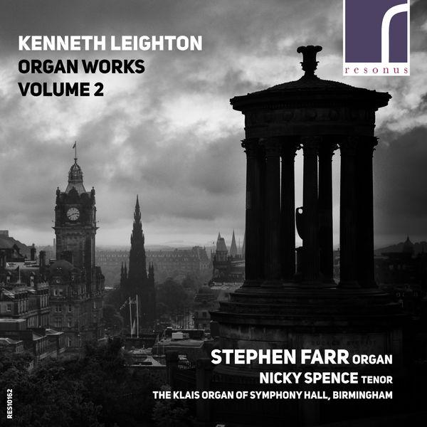 Stephen Farr - Kenneth Leighton: Organ Works, Volume 2