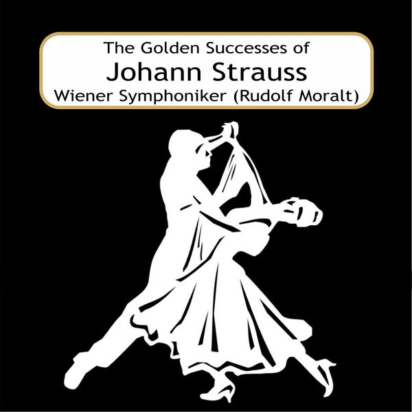 Rudolf Moralt - The Golden Successes of Johann Strauss