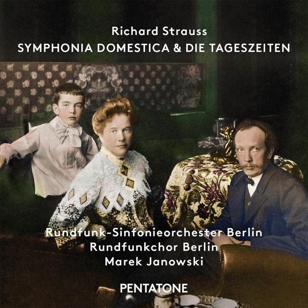 Rundfunk Sinfonieorchester Berlin R. Strauss: Symphonia Domestica & Die Tageszeiten