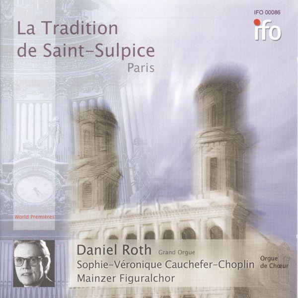 Daniel Roth - La tradition de Saint-Sulpice, Paris