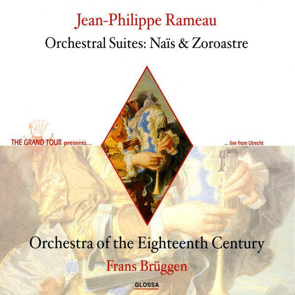 Frans Brüggen - Jean-Philippe Rameau : Nais Suite - Zoroastre Suite