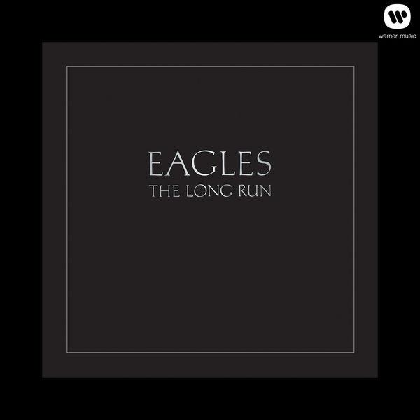 Eagles - The Long Run (2013 Remaster)