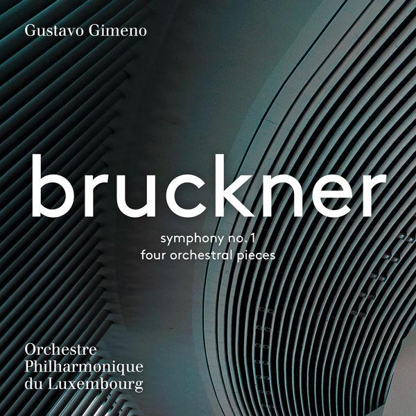 Gustavo Gimeno - Bruckner: Symphony No. 1 & 4, Orchestral Pieces