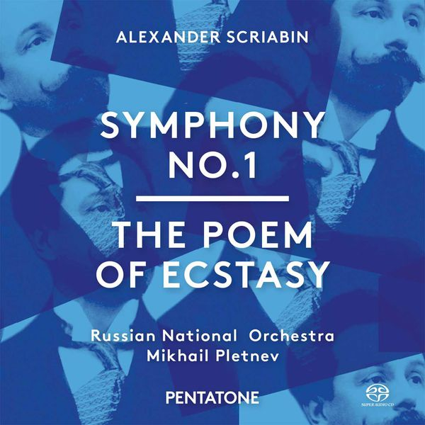 Russian National Orchestra - Scriabin: Symphony No. 1 in E Major, Op. 26 & The Poem of Ecstasy, Op. 54