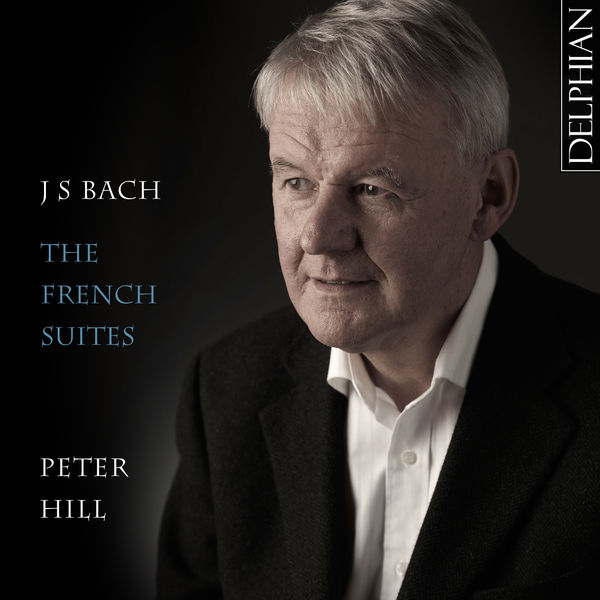 Peter Hill - J S Bach: The French Suites