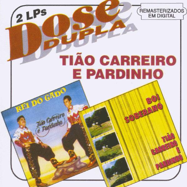 Tião Carreiro & Pardinho - Dose Dupla