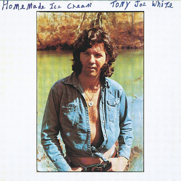 Tony Joe White - Homemade Ice-Cream