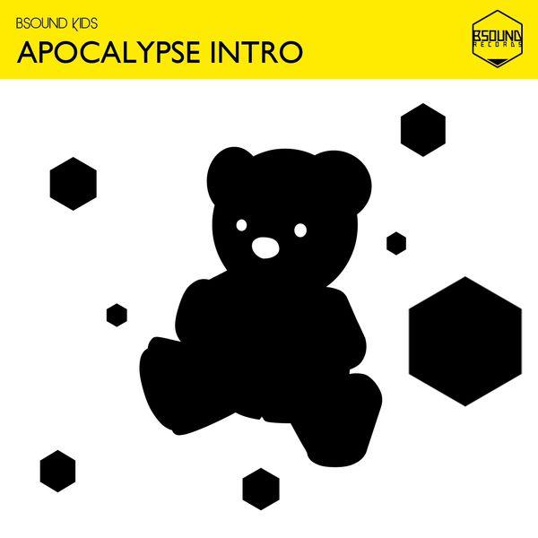 Bsound Kids - Apocalypse Intro