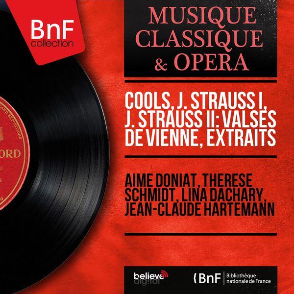 Aimé Doniat - Cools, J. Strauss I, J. Strauss II: Valses de Vienne, extraits (Mono Version)