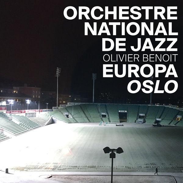 Orchestre National De Jazz - Europa Oslo
