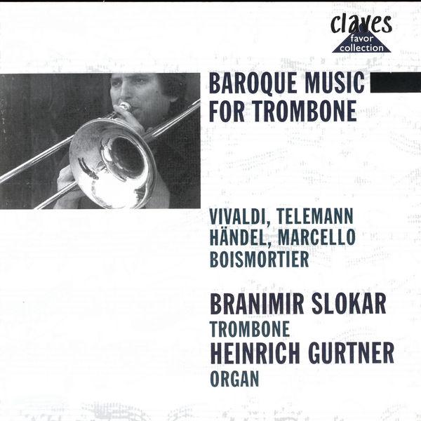 Branimir Slokar Baroque Music for Trombone & Organ
