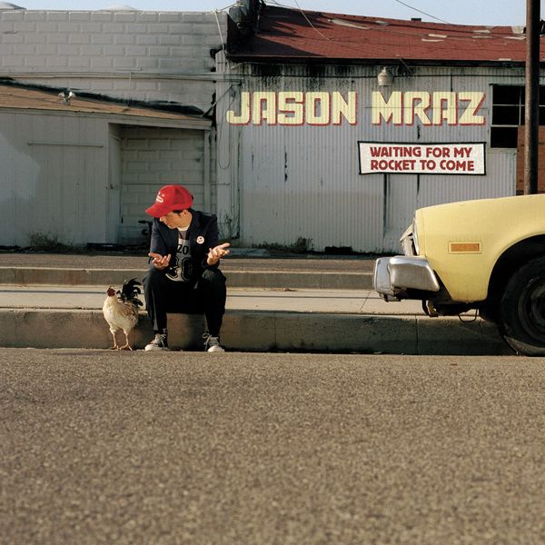 Jason Mraz|Waiting for My Rocket to Come