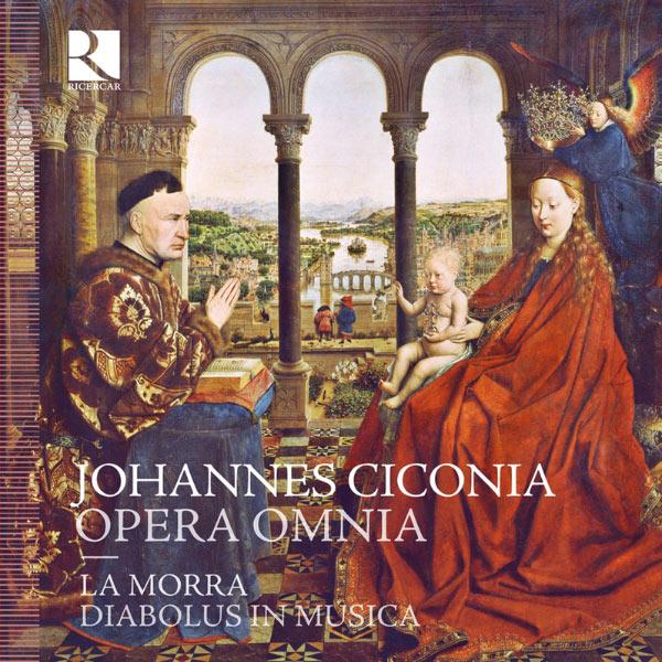 La Morra - Johannes Ciconia : Opera omnia (L'Œuvre intégrale)