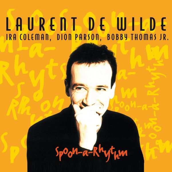 Laurent de Wilde - Spoon-a-Rhythm