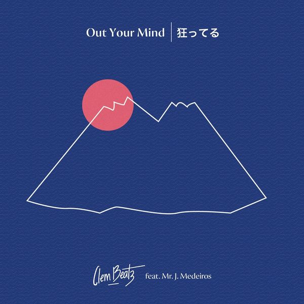 Clem Beatz - Out Your Mind (feat. Mr. J. Medeiros)