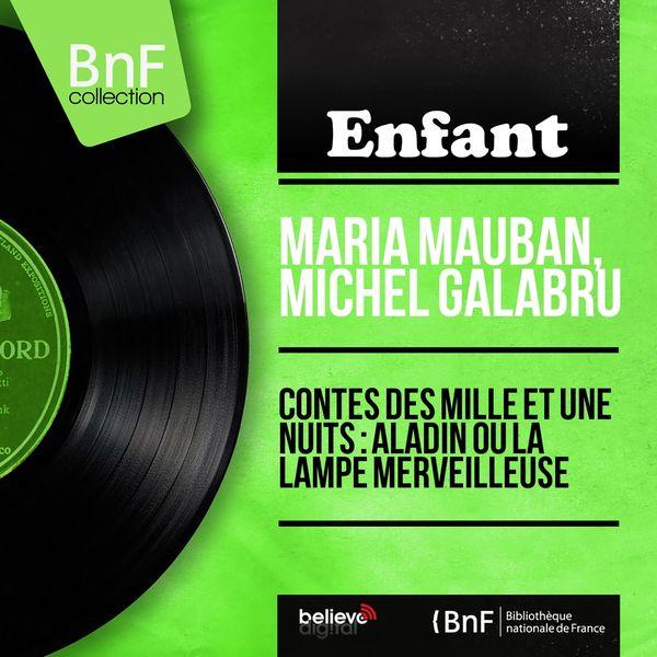 Maria Mauban, Michel Galabru - Contes des mille et une nuits : Aladin ou la lampe merveilleuse (Mono Version)