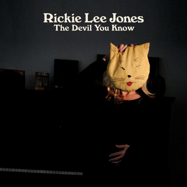 The Devil You Know | Rickie Lee Jones – Download and listen