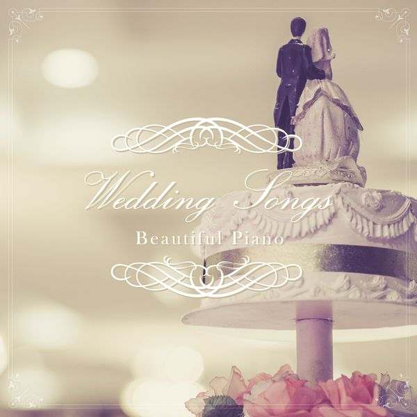 Wedding Songs: Beautiful Piano