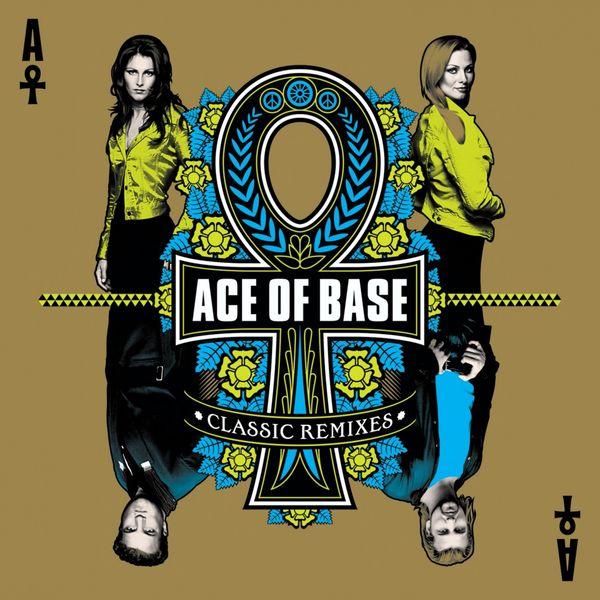 Ace Of Base - Classic Remixes