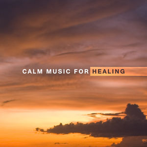 Calm Music for Healing – Soft Sounds to Relax, Nature Waves, Healing Sounds, New Age Therapy