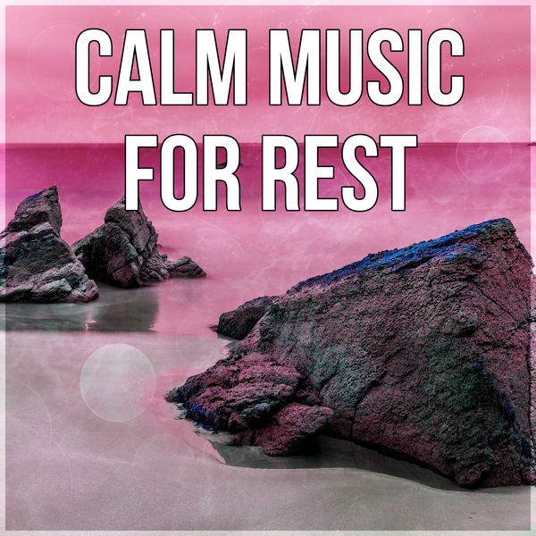 Album Calm Music for Rest – Deep Relaxation, Sleep Song