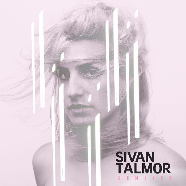 Sivan Talmor - Remixes