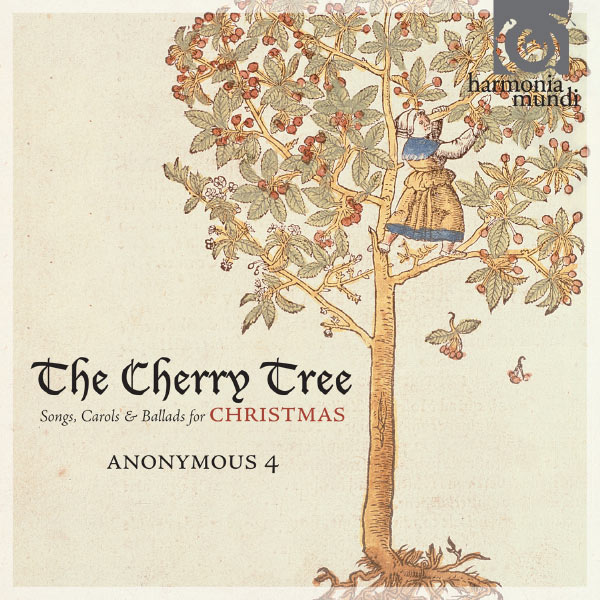 Anonymous 4 - The Cherry Tree : Songs, Carols & Ballads for Christmas