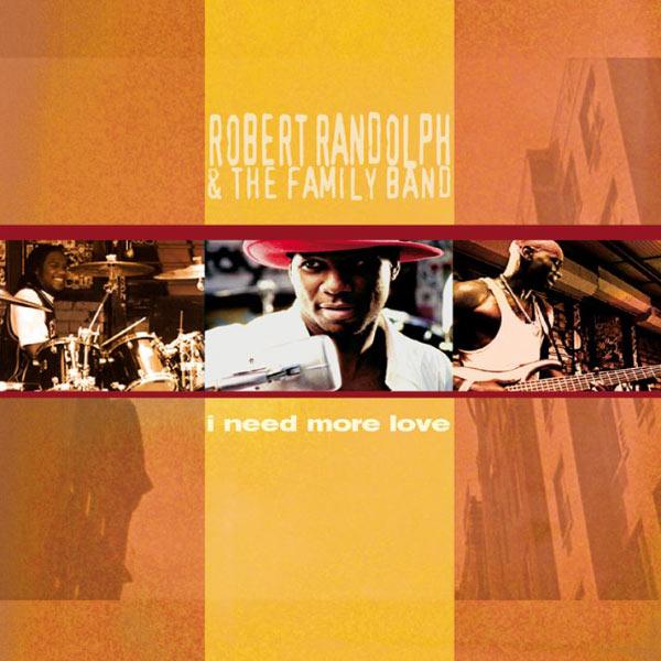 Robert Randolph & The Family Band - I Need More Love (DMD SIngle 16454)
