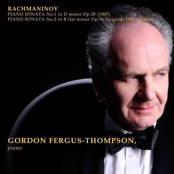 Gordon Fergus-Thompson - Rachmaninov: Piano Sonata No. 1 - Piano Sonata No. 2 (1913)
