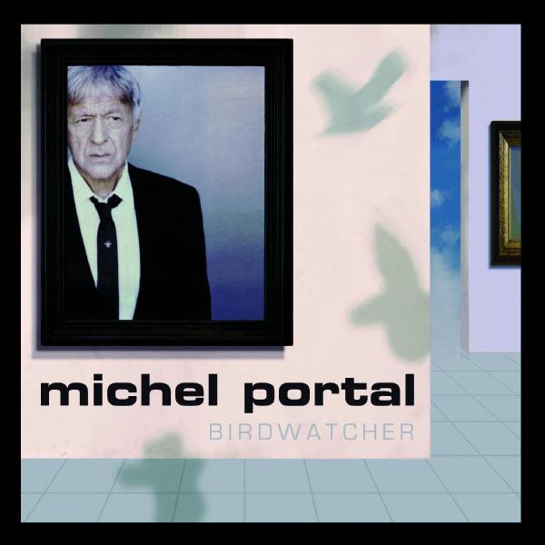 Michel Portal|Birdwatcher
