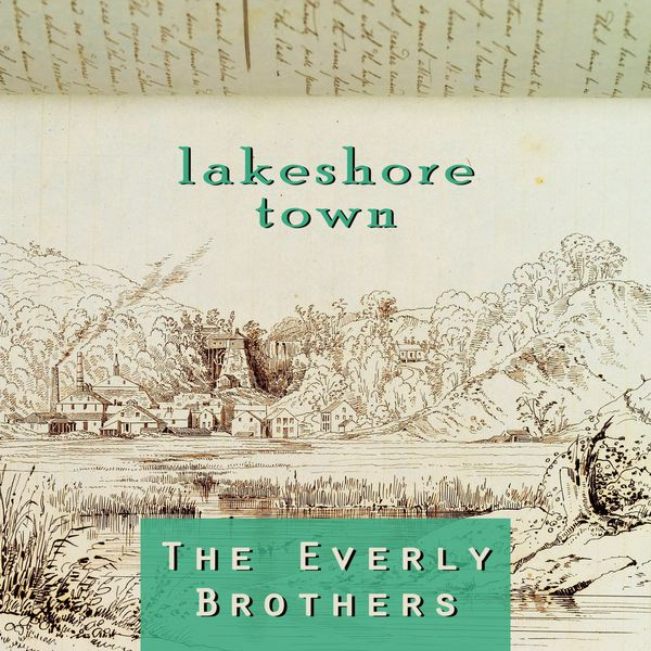 The Everly Brothers - Lakeshore Town
