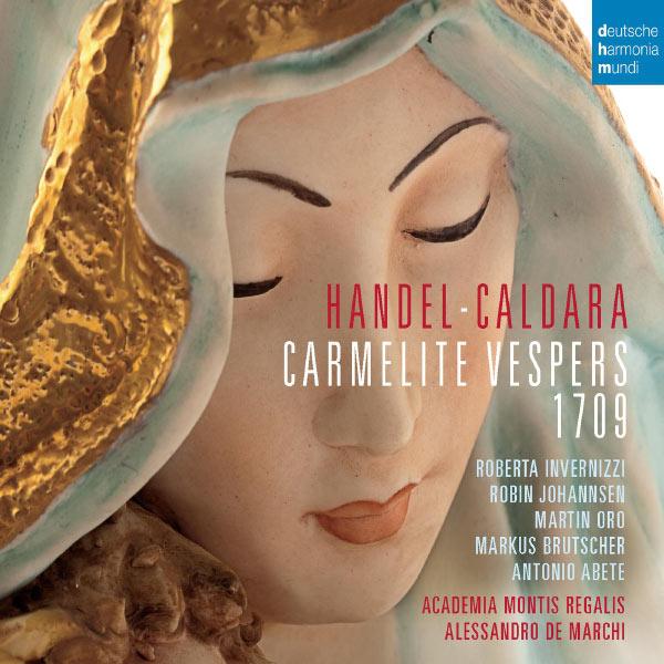 Alessandro De Marchi - Händel - Caldara: Carmelite Vespers 1709